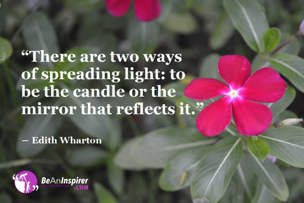 There-are-two-ways-of-spreading-light-to-be-the-candle-or-the-mirror-that-reflects-it-Edith-Wharton-Inspirational-Quotes-Be-An-Inspirer
