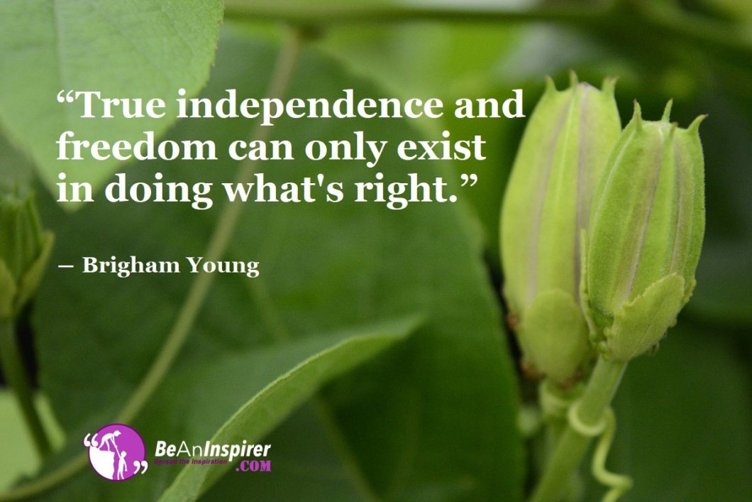 Doing What's Right Leads One To Being Completely Free