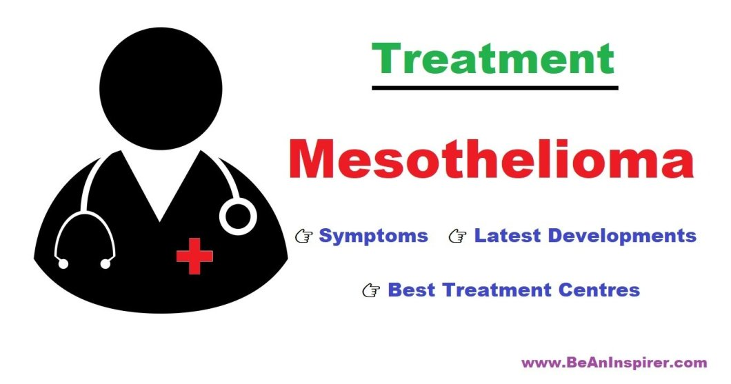 Mesothelioma Symptoms, Latest Developments and the Best Treatment Centres