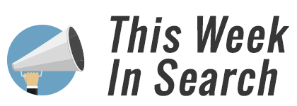 This Week in Search News