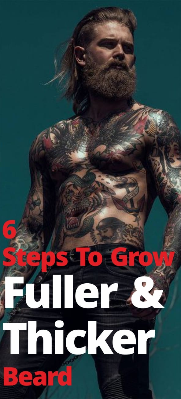 6 Easy Steps To Grow Thicker Beard