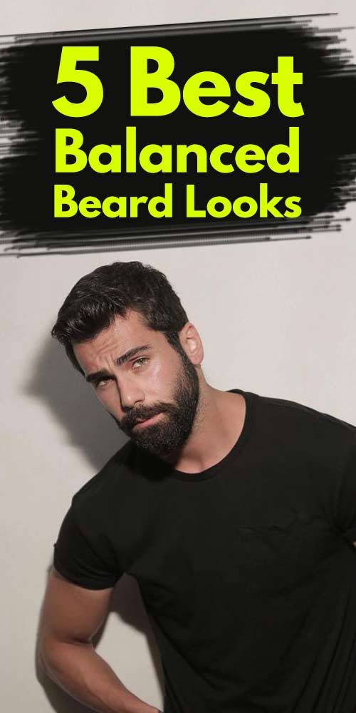 5 Best Balanced Beard Looks