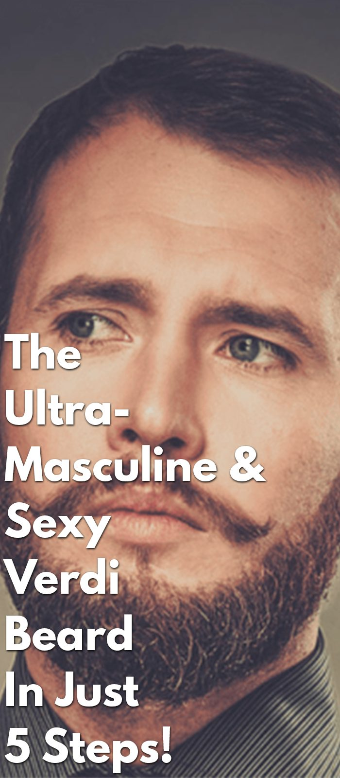 The-Ultra-Masculine-&-Sexy-Verdi-Beard-In-Just-5-Steps!