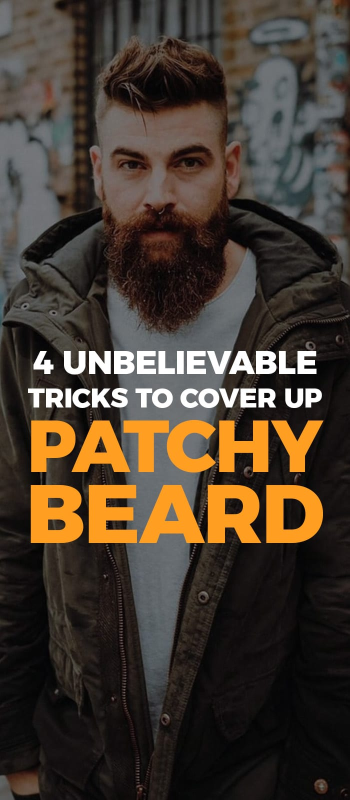 4 Tricks To Cover Up The Patchy Beards