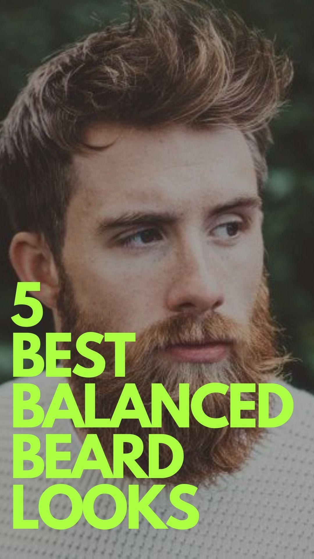 5 Best Balanced Beard Looks for Men