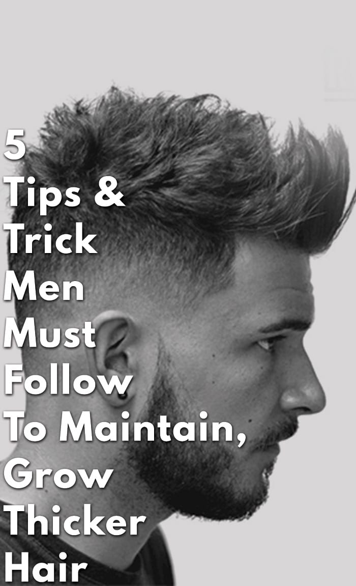 5-Tips-&-Trick-Men-Must-Follow-To-Maintain,-Grow-Thicker-Hair