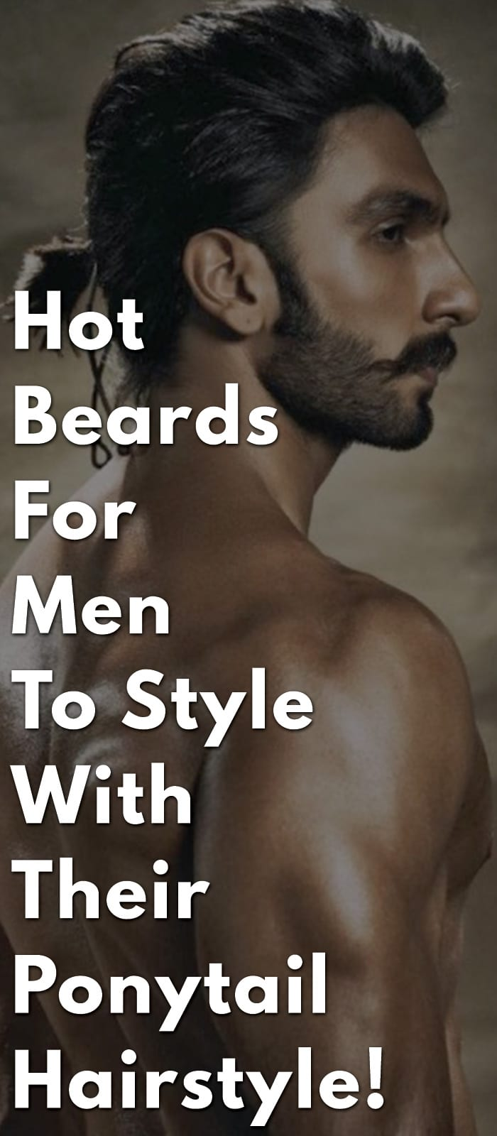 Hot-Beards-For-Men-To-Style-With-Their-Ponytail-Hairstyle!.