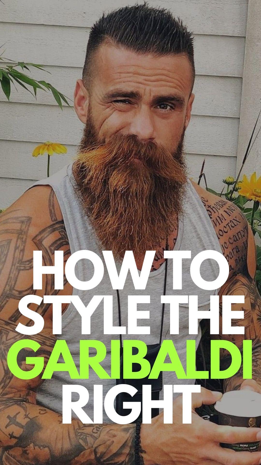 How to style the Garibaldi Beard Styles
