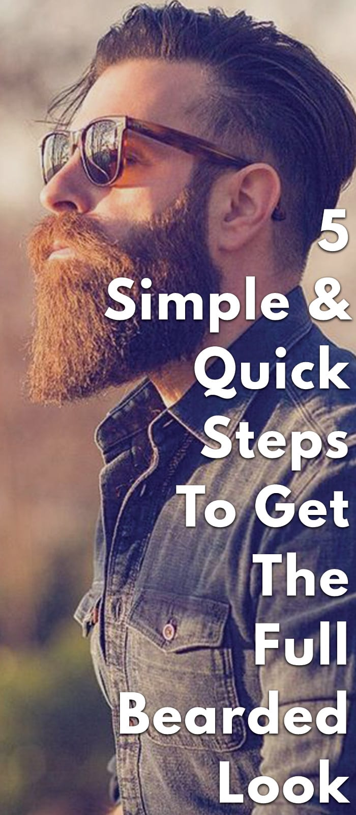 5-Simple-&-Quick-Steps-To-Get-The-Full-Bearded-Look