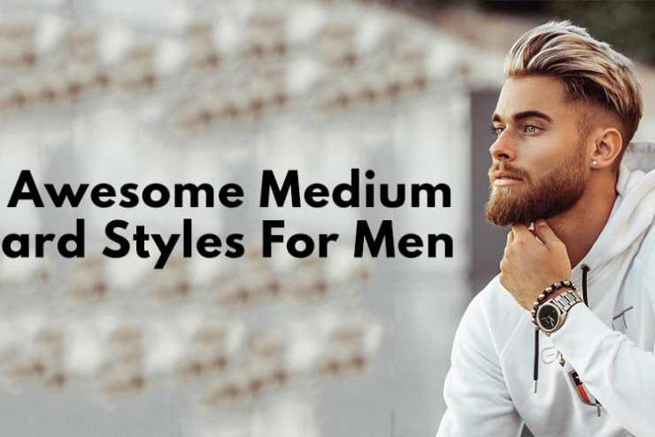 13 Awesome Medium Beard Styles For Men.