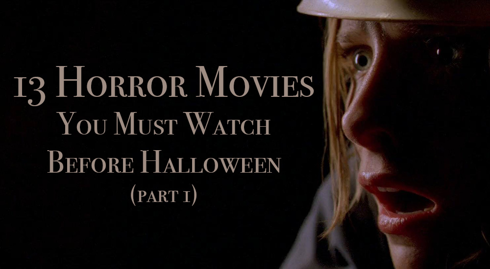 13 Horror Movies Part I