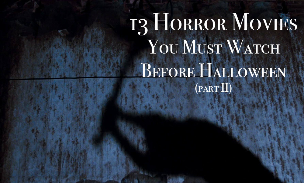 13 Horror Movies Part II