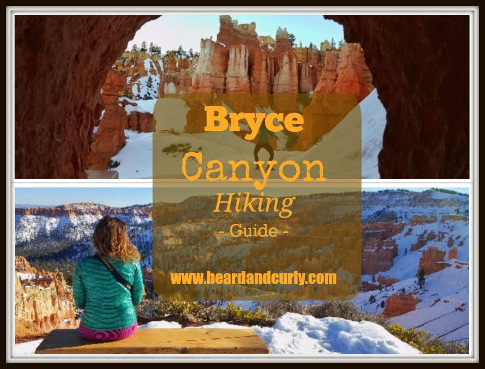 Bryce Canyon Hiking Guide. Check out more at www.beardandcurly.com