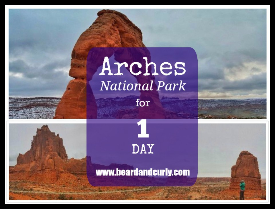 Arches National Park in 1 Day, Utah. Check out more at www.beardandcurly.com