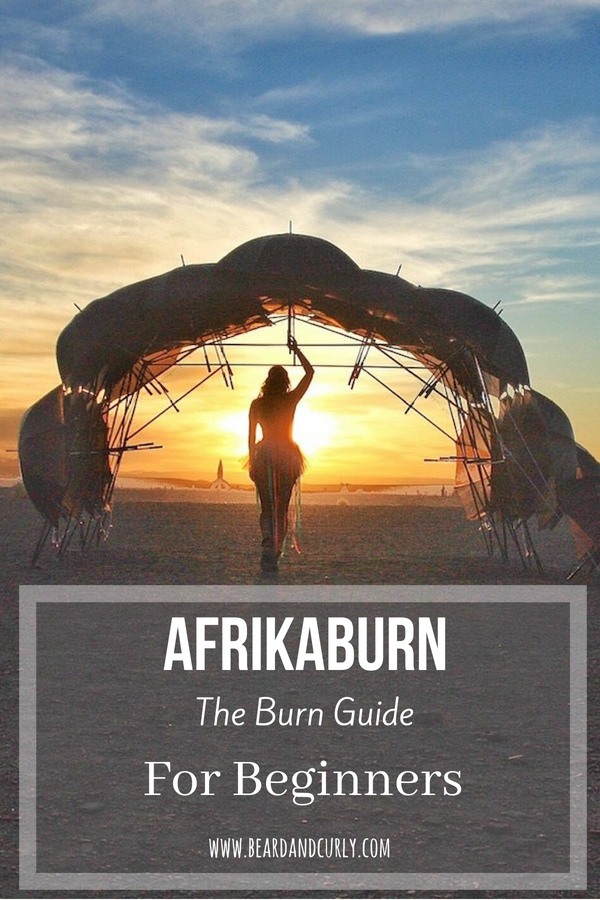 AfrikaBurn The Burn Guide for Beginners, South Africa, ZA, Cape Town, Drakensberg, Mountains, Coast, Beach, Hiking, Cederberg, Table Mountain, Garden Rout #southafrica #za #africa #capetown www.beardandcurly.com