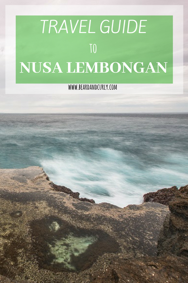 Travel Guide Nusa Lembongan, Best Things to See in Nusa Lembongan, Top Places in Nusa Lembongan, Nusa Ceningan, Nusa Penida, Bali #lembongan #bali #penida #holiday www.beardandcurly.com