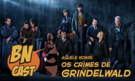 BN CAST 61 – AQUELE DOS CRIMES DE GRINDELWALT