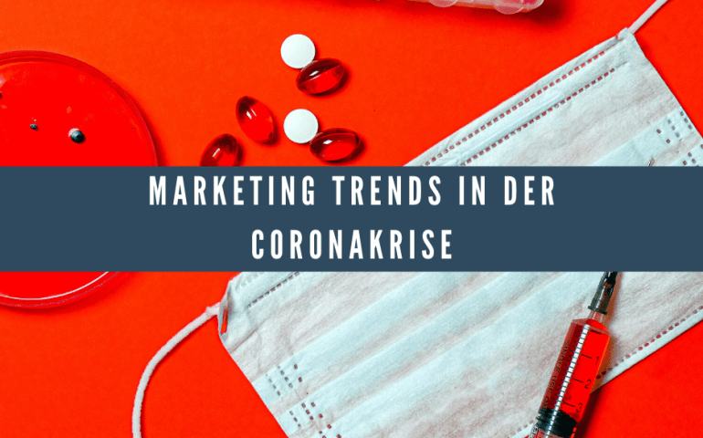 Marketing Trends in der Coronakrise