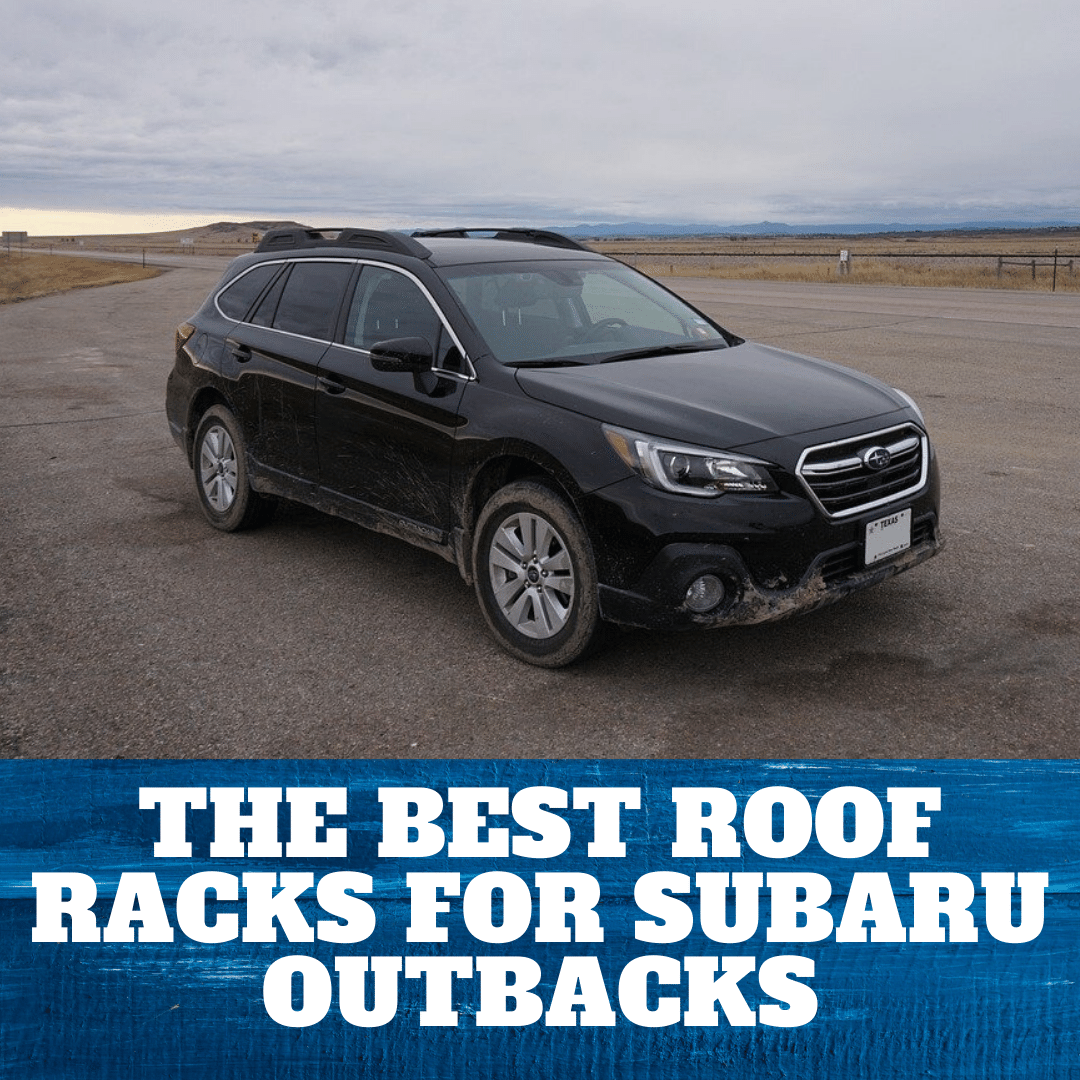 the 4 best roof racks for subaru outback