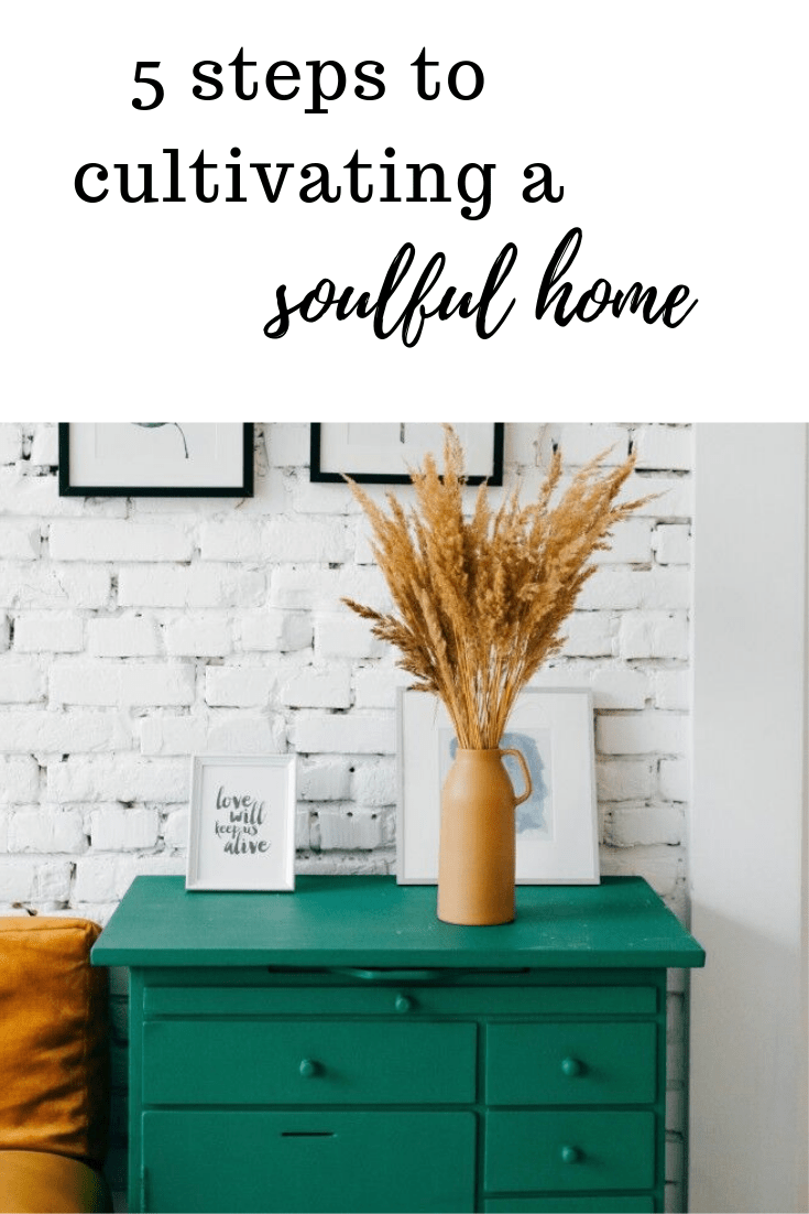 5 steps to cultivate a soulful home