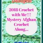 2018 Crochet with Me!! Mystery Afghan CAL… Join the fun!!