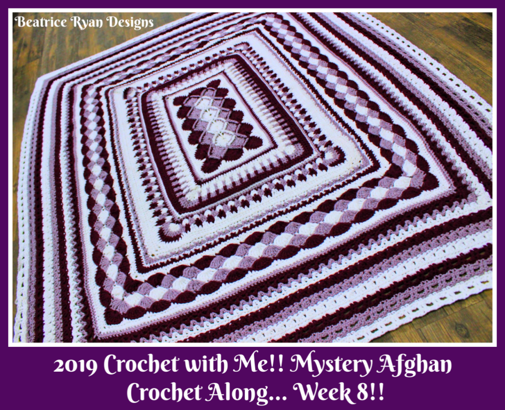 2019 Crochet with Me!! Mystery Afghan Crochet Along… Week 8!!