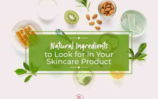 8 Natural Skincare Ingredients to Look for in Your Skincare Product