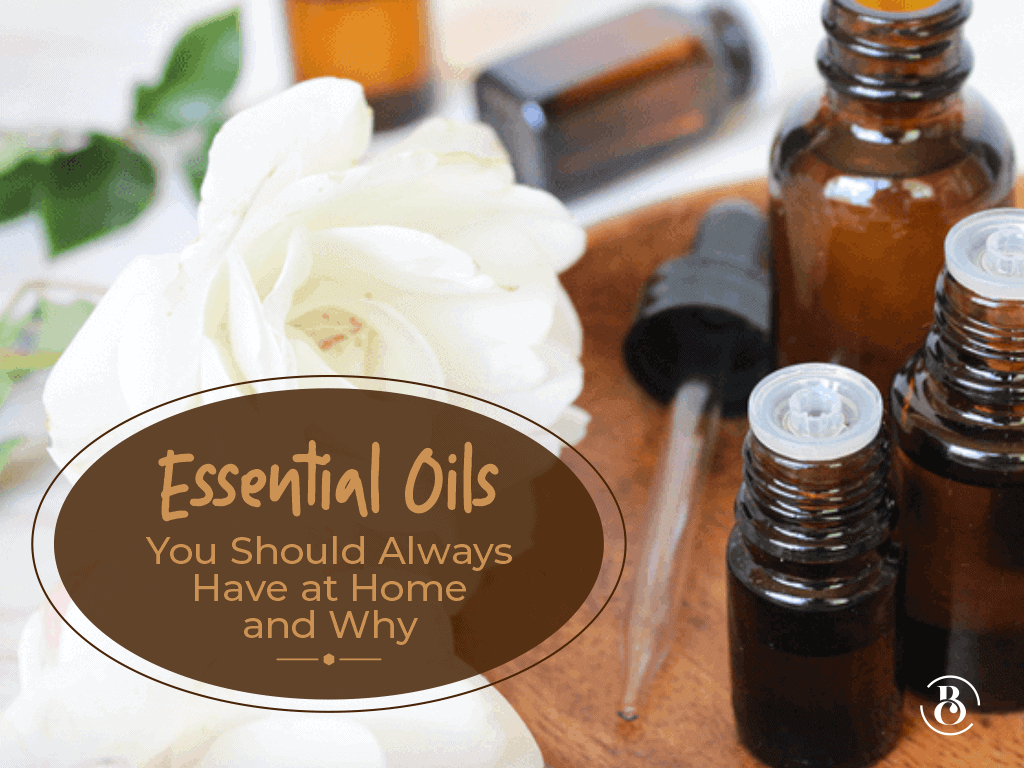 5 Essential Oils You Should Always Have at Home and Why