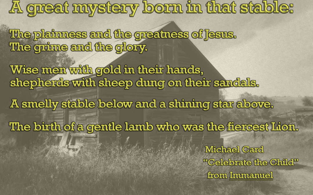 just sayin' badlands barn michael card quote immanuel