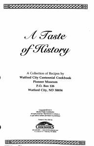 A Taste of History Cookbook, Watford City, ND