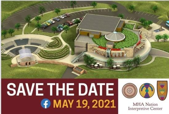 MHA Interpretive Center, New Town, North Dakota Opening May 19, 2021