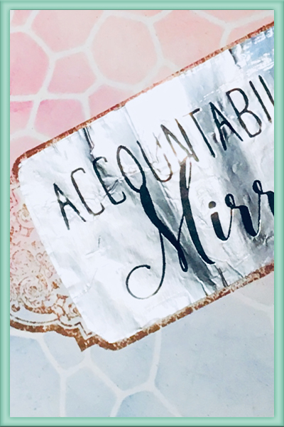 Accountability Mirror Spread Background Mirror Rubberstamp Ink Foil