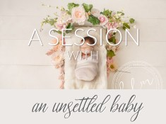 real life session with an unsettled baby