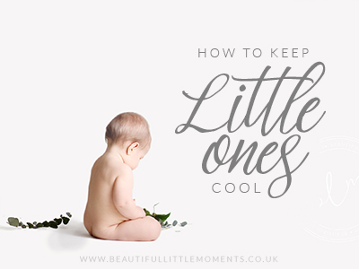 how to keep little ones cool in the heat