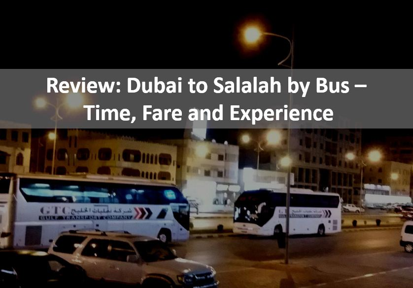 Dubai to Salalah by Bus - Time, Fare and Experience