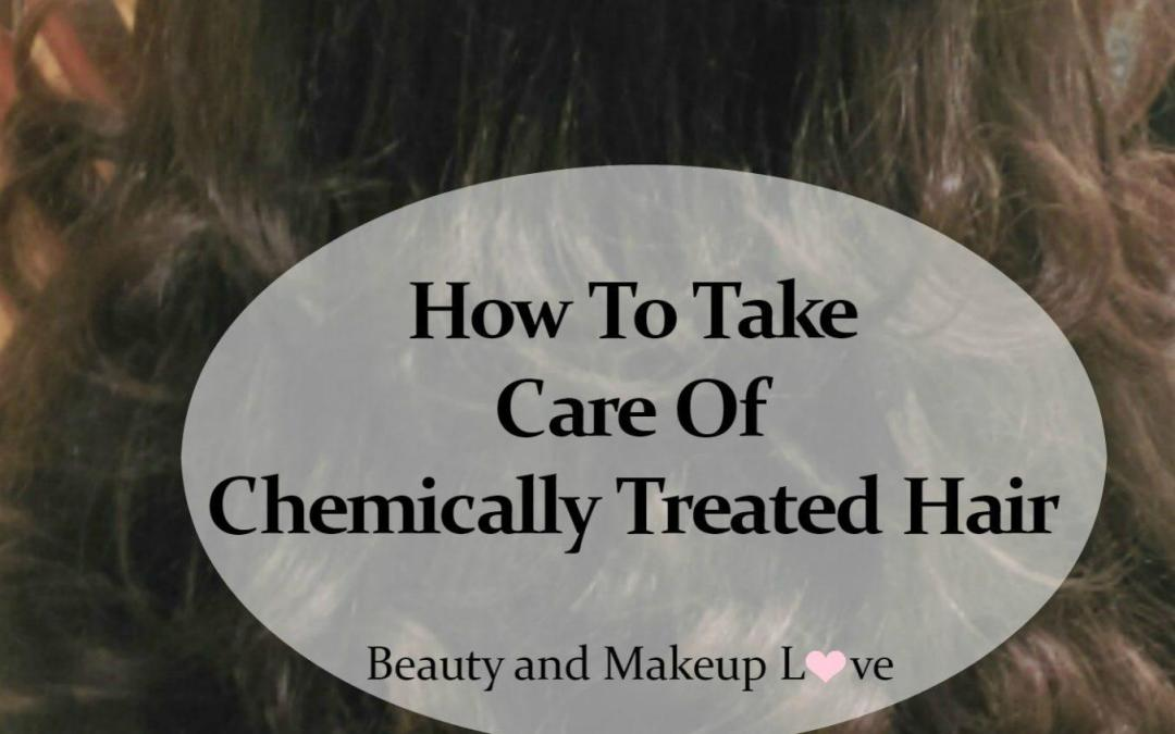 How To Take Care Of Chemically Treated Hair: #DamagedHairCare