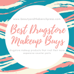 Best Drugstore Makeup Products: High Quality Wallet Friendly Picks!