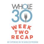 Whole30 Week 2 Recap