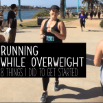 Running While Overweight: 8 Things I Did To Get Started