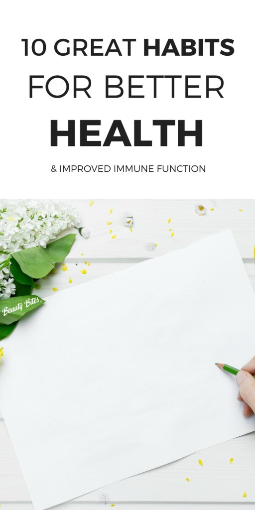 10 great habits for perfect health, longevity and to boost your immune system. A healthy lifestyle can keep you away from infections and diseases - take a look at these powerful habits that will help you live a long and happy life. | beautybites.org | Healthy Habits | Healthy Lifestyle | Healthy Living Tips for beginners
