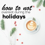 How To Not Overeat And Gain Weight During the Holidays