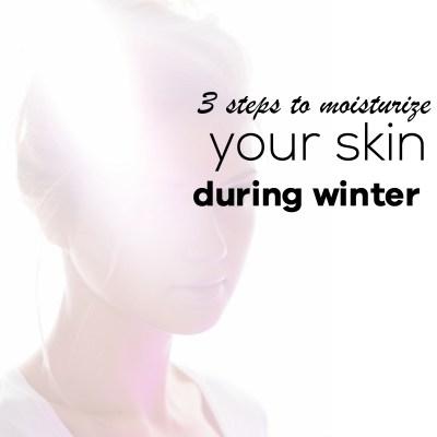 3 Steps To Moisturize Dry Skin Naturally