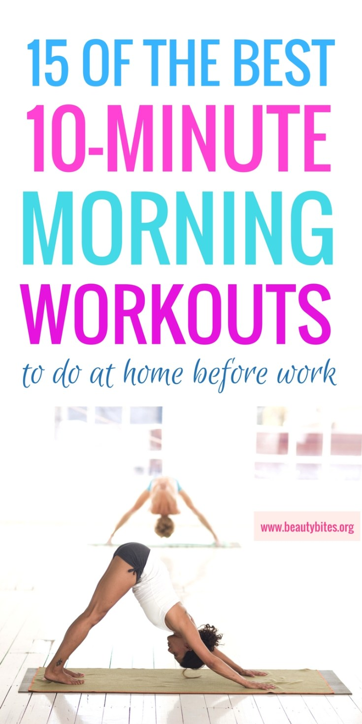 These are the best morning workouts! These are the perfect exercise routines for women to do before work, because they're challenging, but only 10 minutes long! | http://www.beautybites.org/favorite-10-minute-workouts-morning/ | at home workout for women #workoutforwomen
