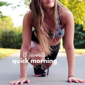 15 favorite 10-minute morning workouts from Youtube. Do these short workouts at home to feel great throughout the day!
