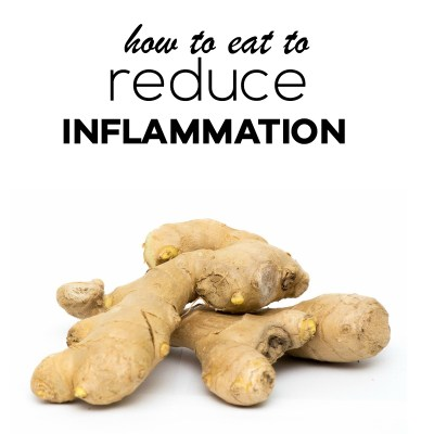 How To Eat To Reduce Inflammation In The Body
