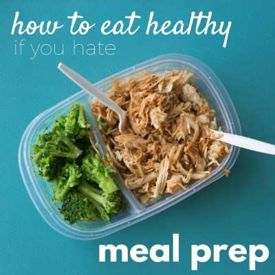How To Stay On Track With Your Diet If You Hate Meal Prep