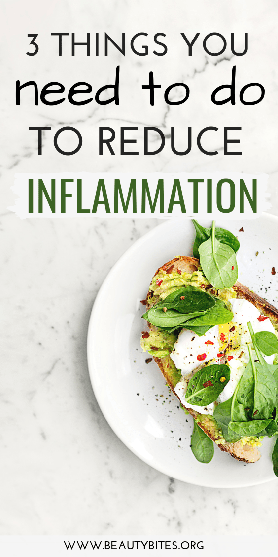 3 things you need to do to reduce inflammation in the body! These 3 steps will help you start an anti-inflammatory diet and choose the right foods that can fight inflammation and make you feel better!