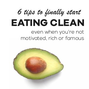 How to start eating healthy when you aren't motivated #cleaneating