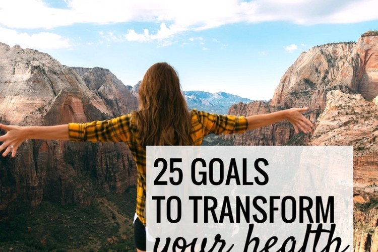 25 Goals That Will Transform Your Health