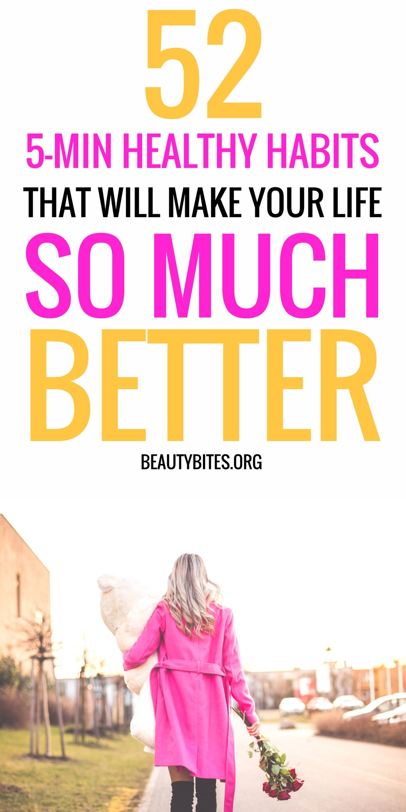 52 healthy habits to make you feel good and make life so much better! Get organized, eat healthy, reduce stress & so much more!